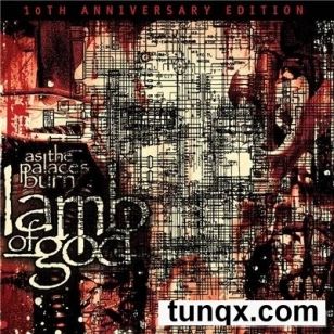 Lamb of god - as the palaces burn 10th anniversary edition (2013)