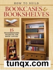 Scott francis - how to build bookcases & bookshelves: 15 woodworking projects for book lovers